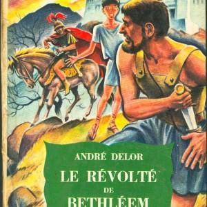 le révolté de Bethléem, roman André Losay (André Delor)